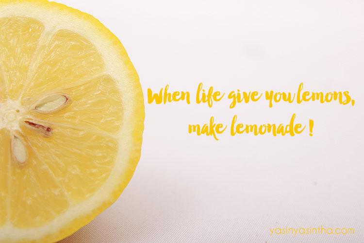 When Life Gives You Lemon Make Lemonade Yasinta Astuti