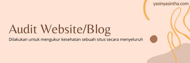 audit blog dibutuhkan untuk mengukur kesehatan blog