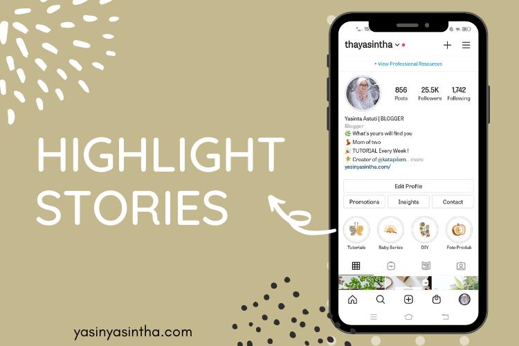 higlight stories merupakan salah satu fitur instagram yang sangat berpengaruh untuk menampilkan kelebihan kita dalam mengeksesi sebuah stories