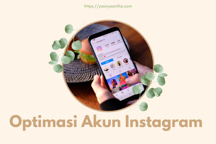 optimasi akun instagram diperlukan agar akun kita mudah mendapatkan follower