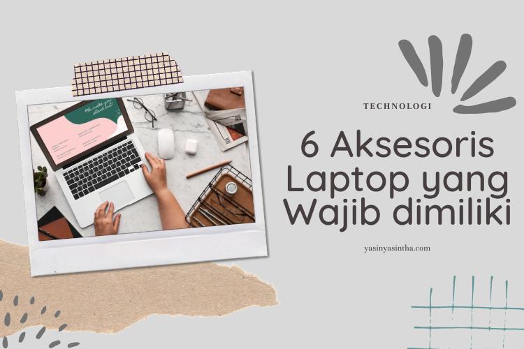 aksesoris laptop yang dimiliki bisa lebih mamaksimalkan kinerjanya saat dipakai