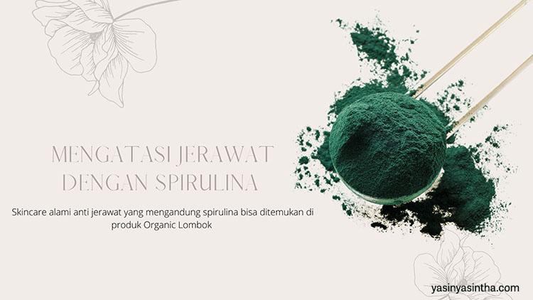 mengatasi jerawat dengan spirulina yang merupakan superfood