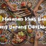 5 makanan khas bali yang jarang diketahui