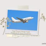 tips aman naik pesawat saat ppkm